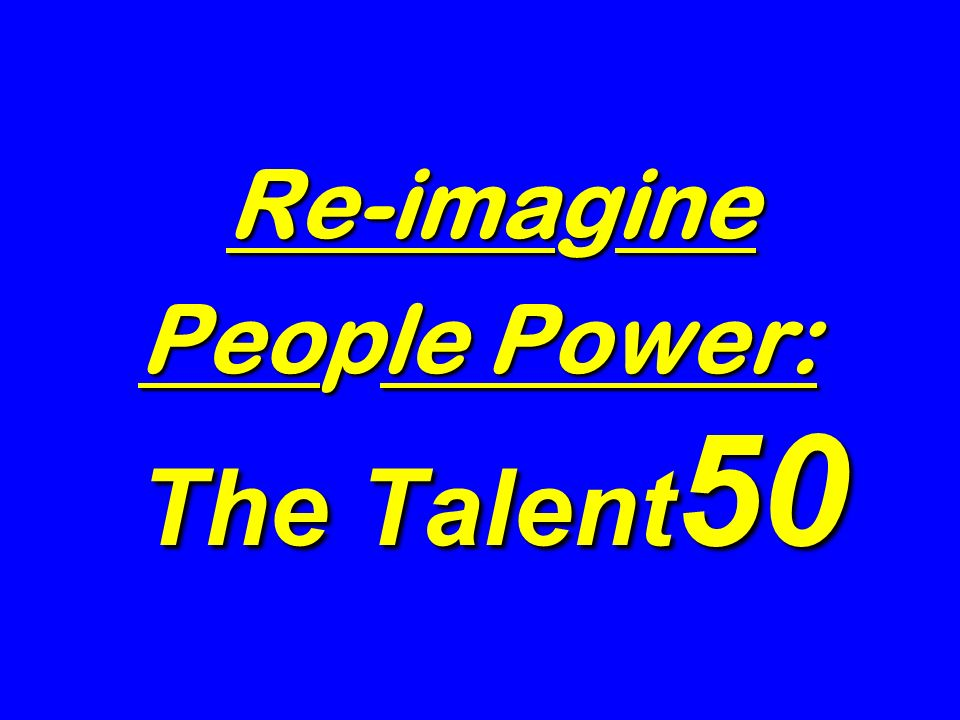 Re-imagine People Power: The Talent50
