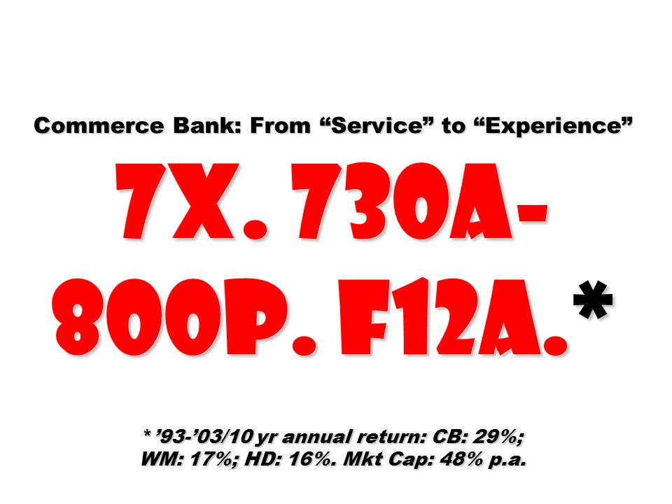 Commerce Bank: From Service to Experience 7X. 730A-800P. F12A