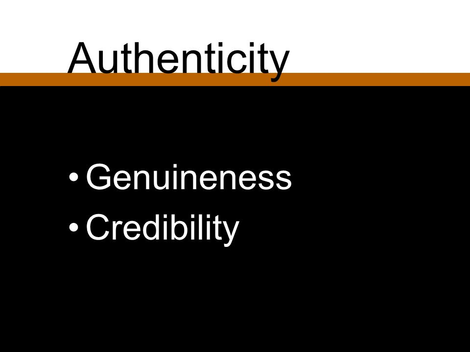 Authenticity Genuineness Credibility