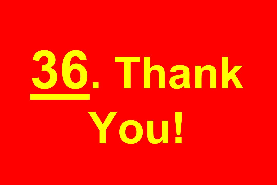 36. Thank You!