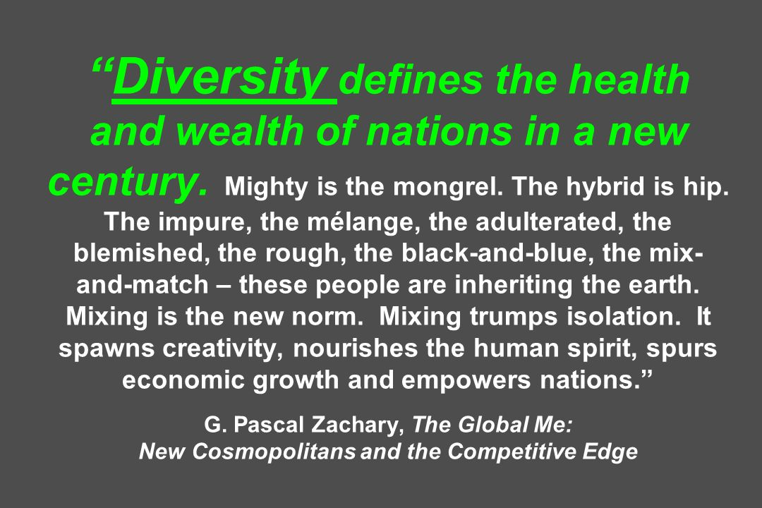 Diversity defines the health and wealth of nations in a new century