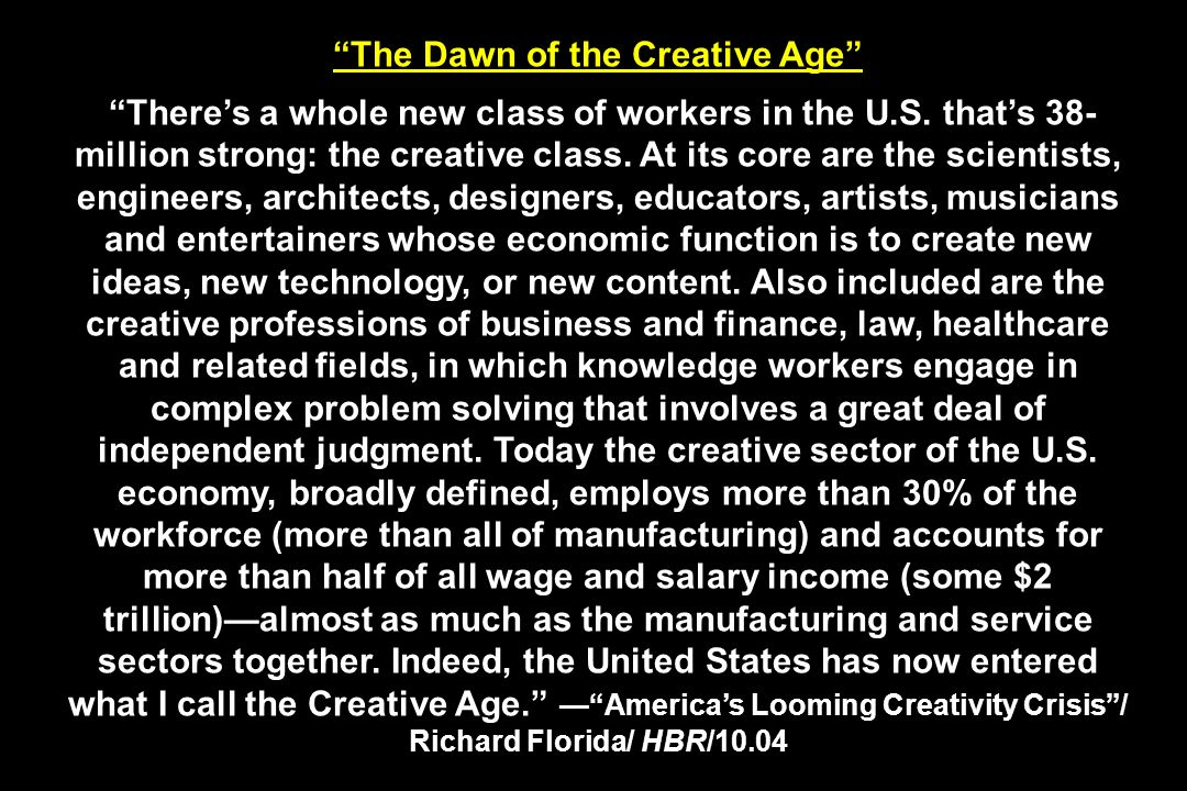 The Dawn of the Creative Age