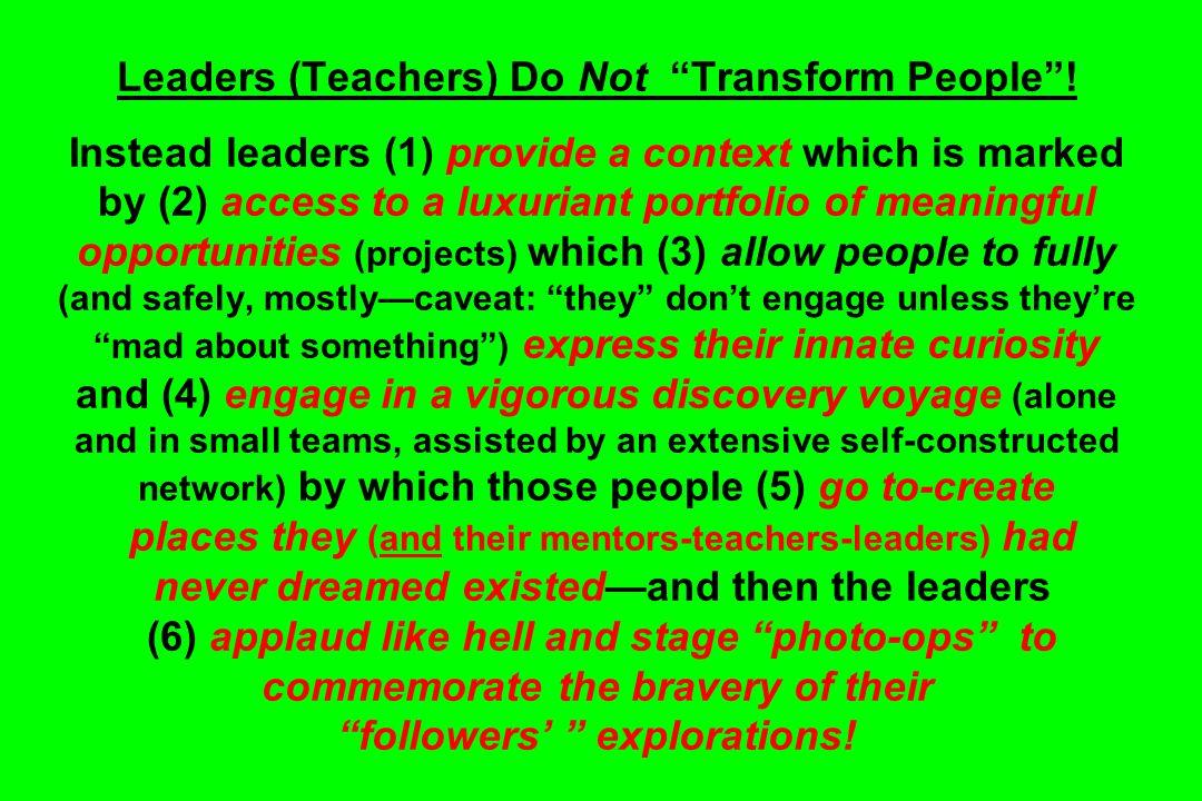 Leaders (Teachers) Do Not Transform People