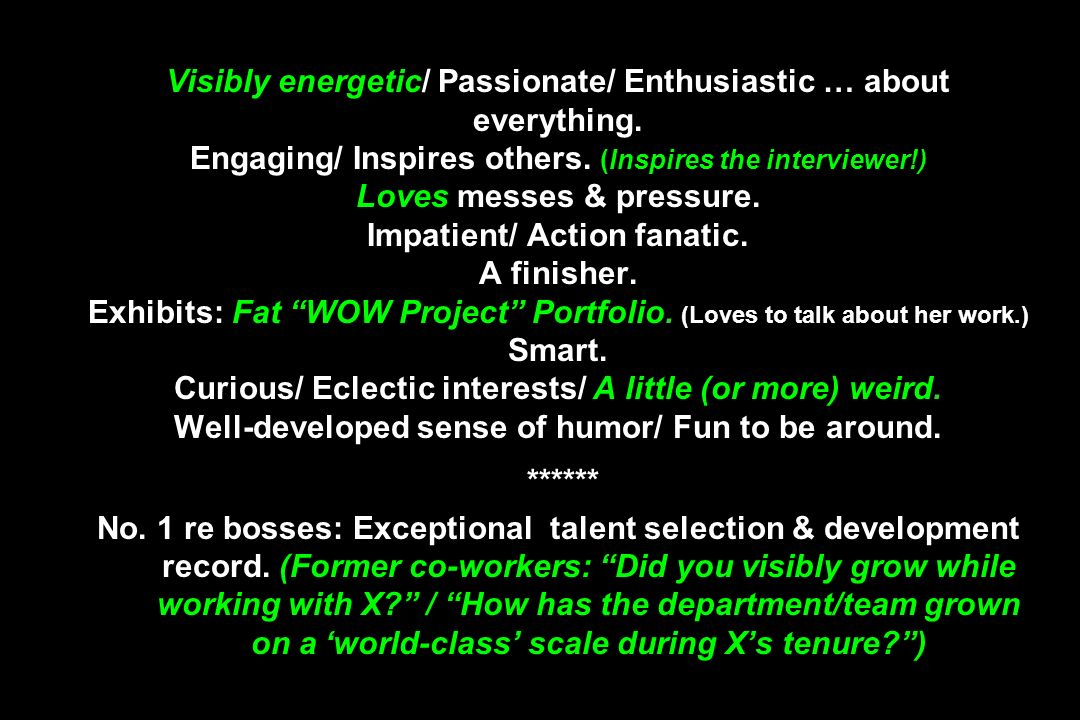 Visibly energetic/ Passionate/ Enthusiastic … about everything
