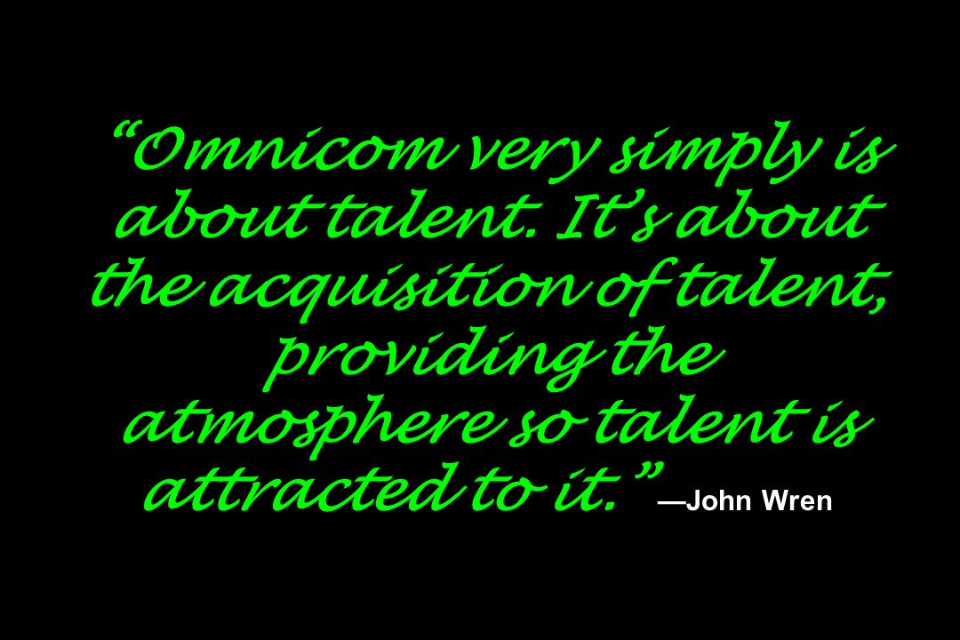 Omnicom very simply is about talent