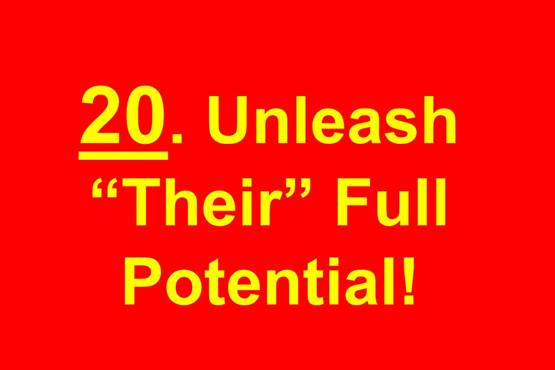20. Unleash Their Full Potential!