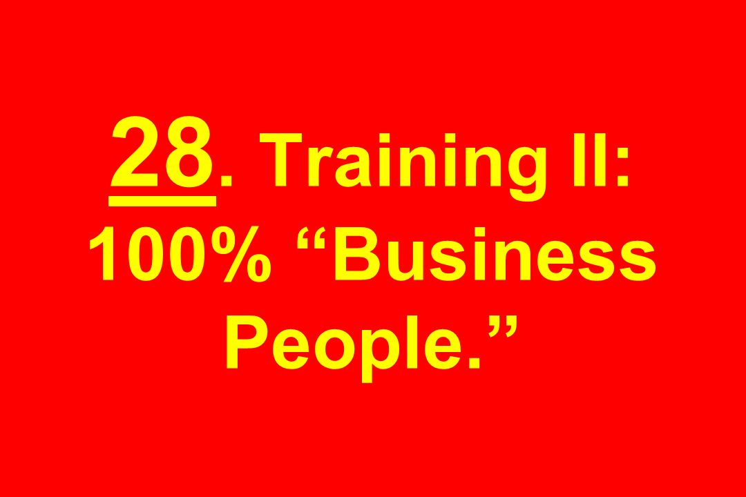 28. Training II: 100% Business People.