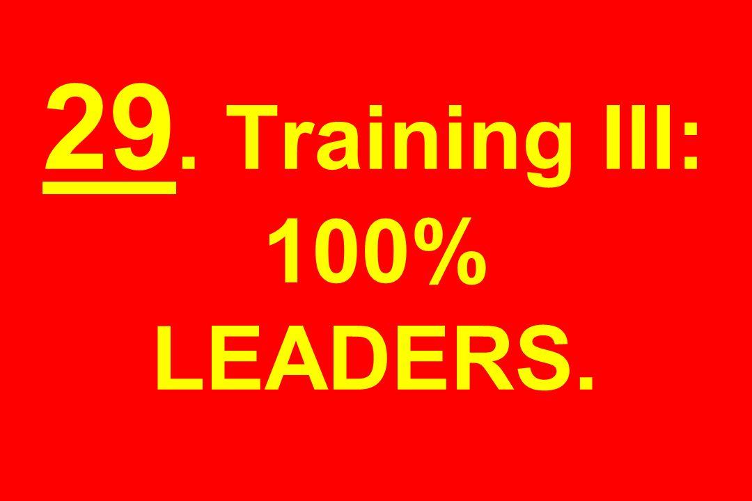 29. Training III: 100% LEADERS.