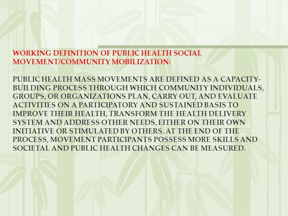 WORKING DEFINITION OF PUBLIC HEALTH SOCIAL MOVEMENT/COMMUNITY MOBILIZATION: