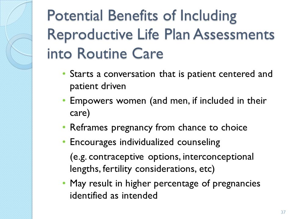 Potential Benefits of Including Reproductive Life Plan Assessments into Routine Care
