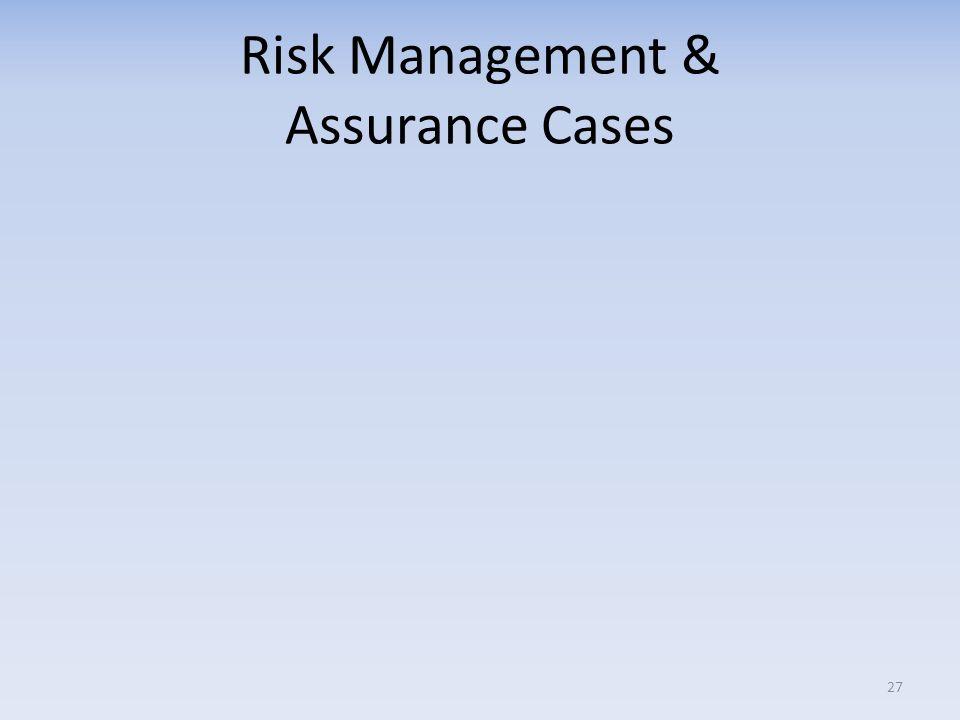 Risk Management & Assurance Cases