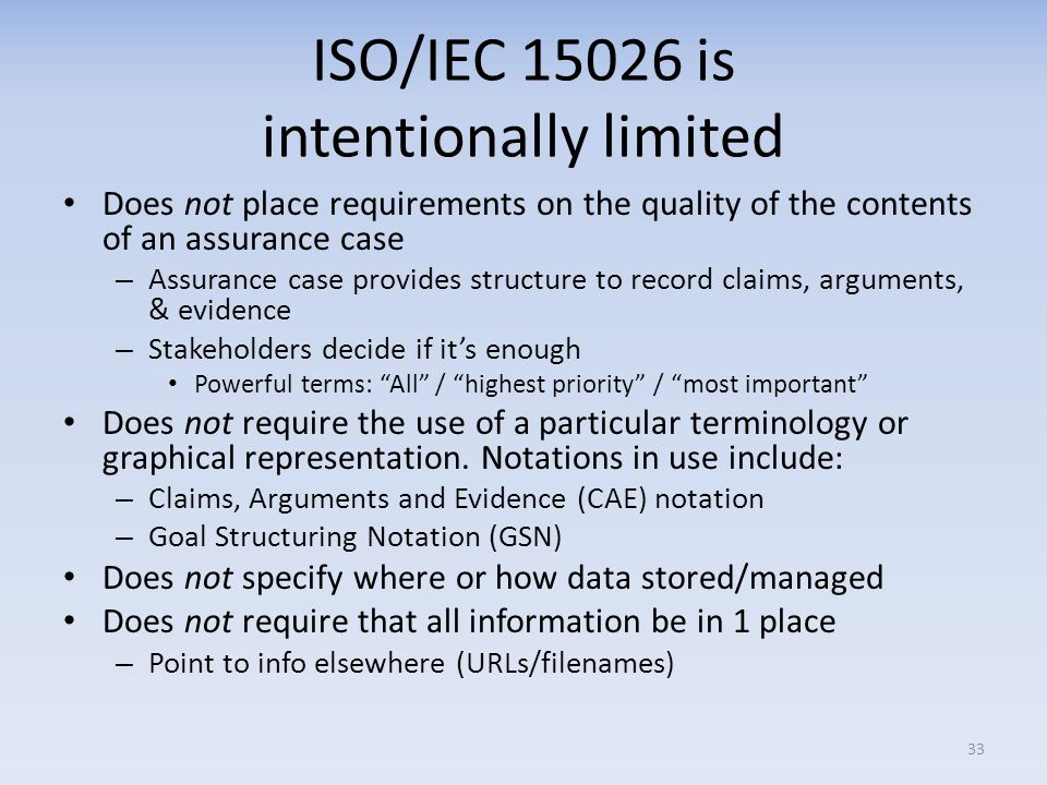 ISO/IEC 15026 is intentionally limited