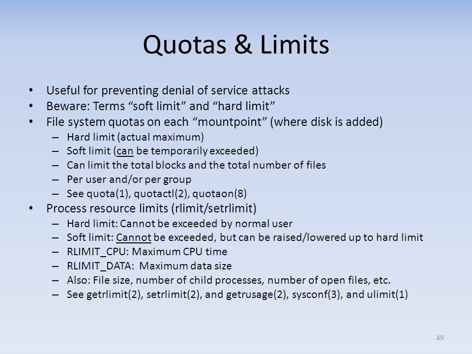 Quotas & Limits Useful for preventing denial of service attacks