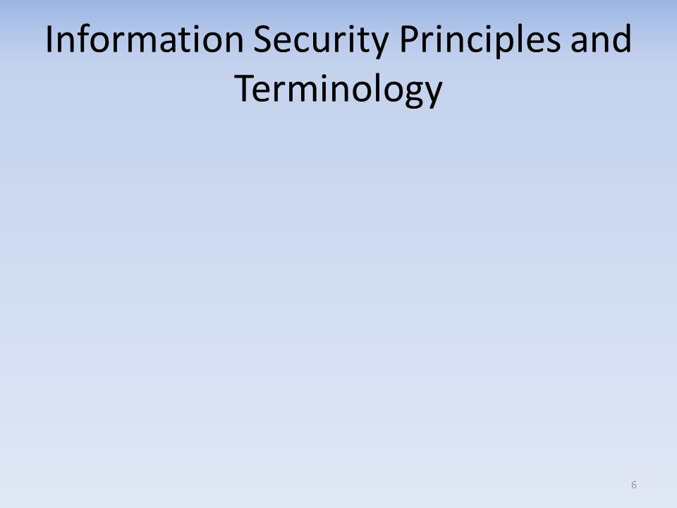 Information Security Principles and Terminology