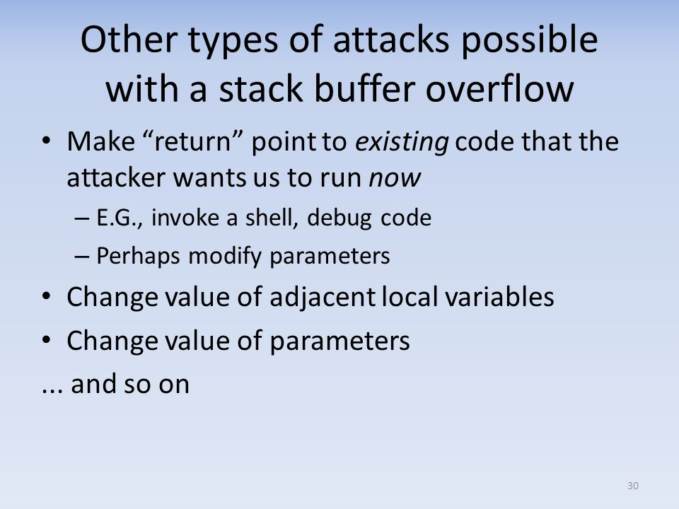 Other types of attacks possible with a stack buffer overflow