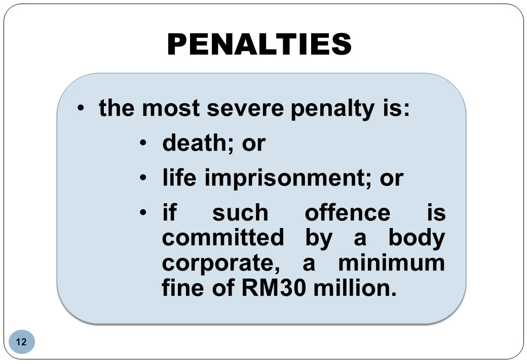 PENALTIES the most severe penalty is: death; or life imprisonment; or