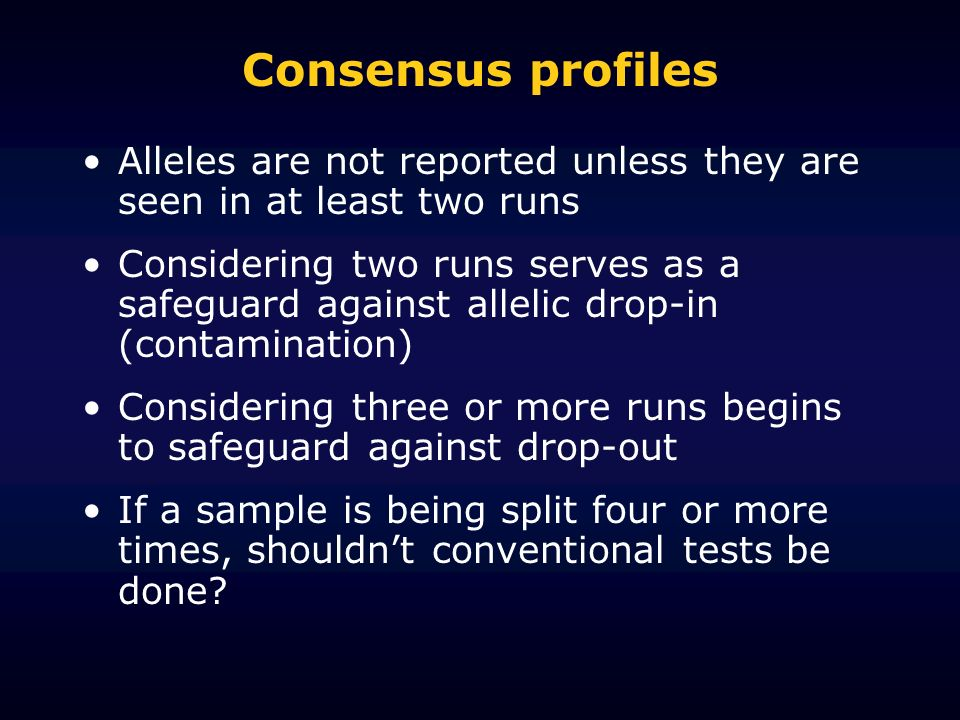 Consensus profilesAlleles are not reported unless they are seen in at least two runs.