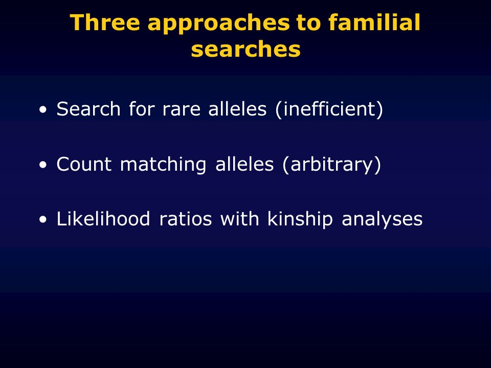 Three approaches to familial searches