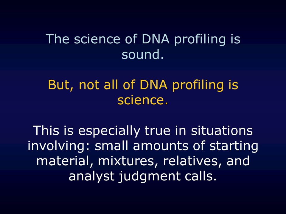 The science of DNA profiling is sound