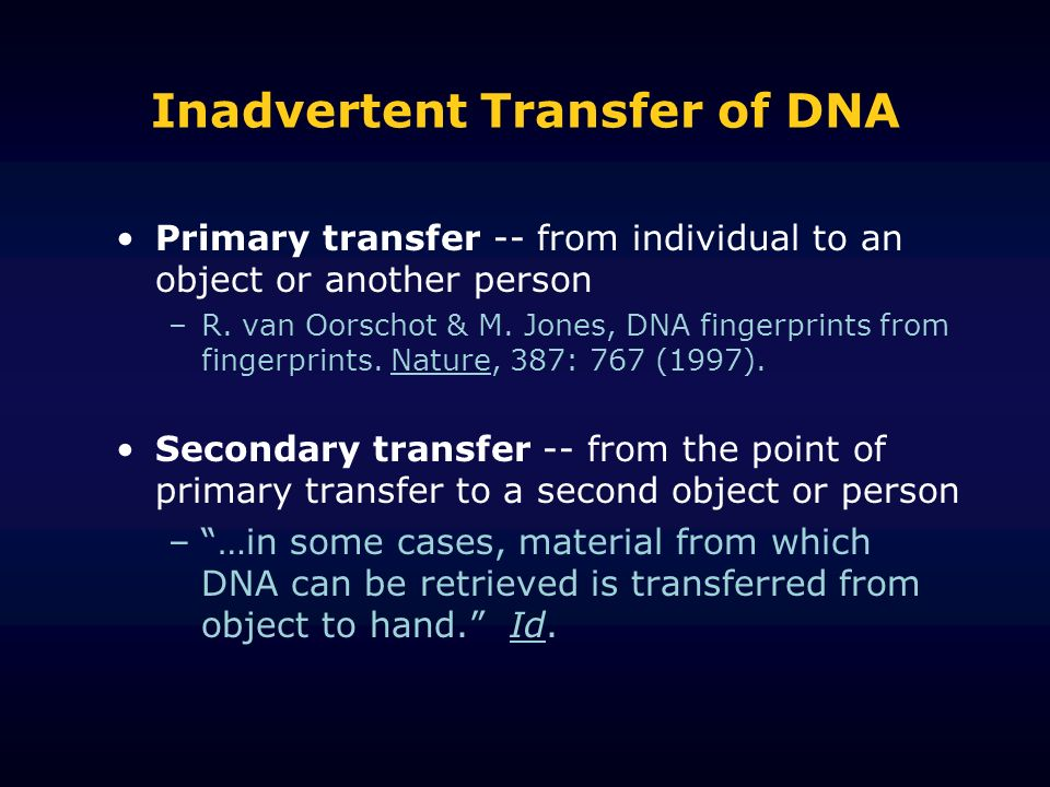 Inadvertent Transfer of DNA