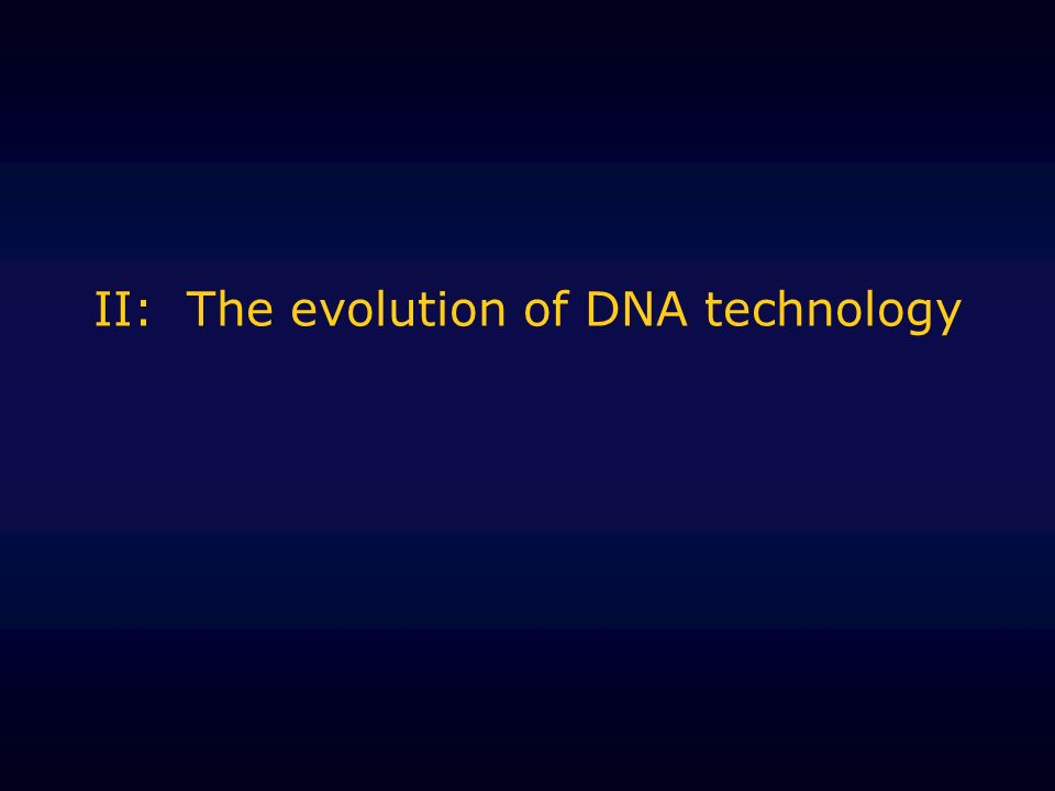 II: The evolution of DNA technology