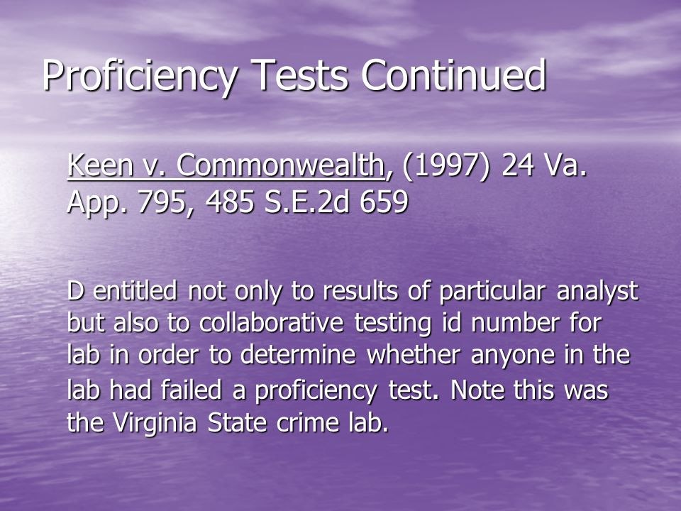 Proficiency Tests Continued