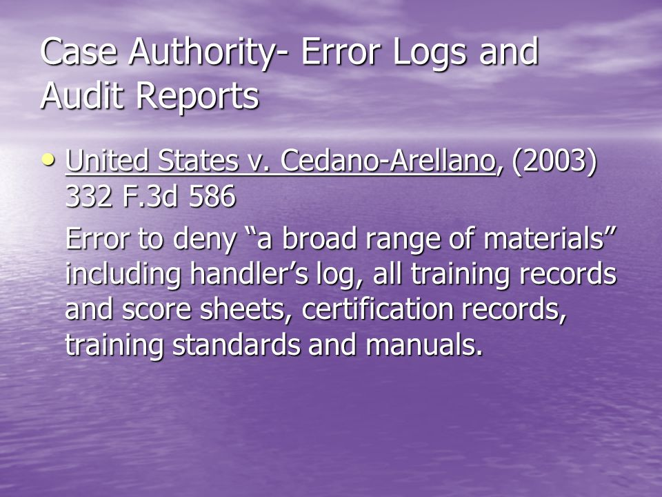 Case Authority- Error Logs and Audit Reports