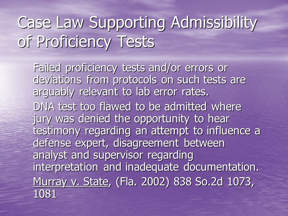 Case Law Supporting Admissibility of Proficiency Tests