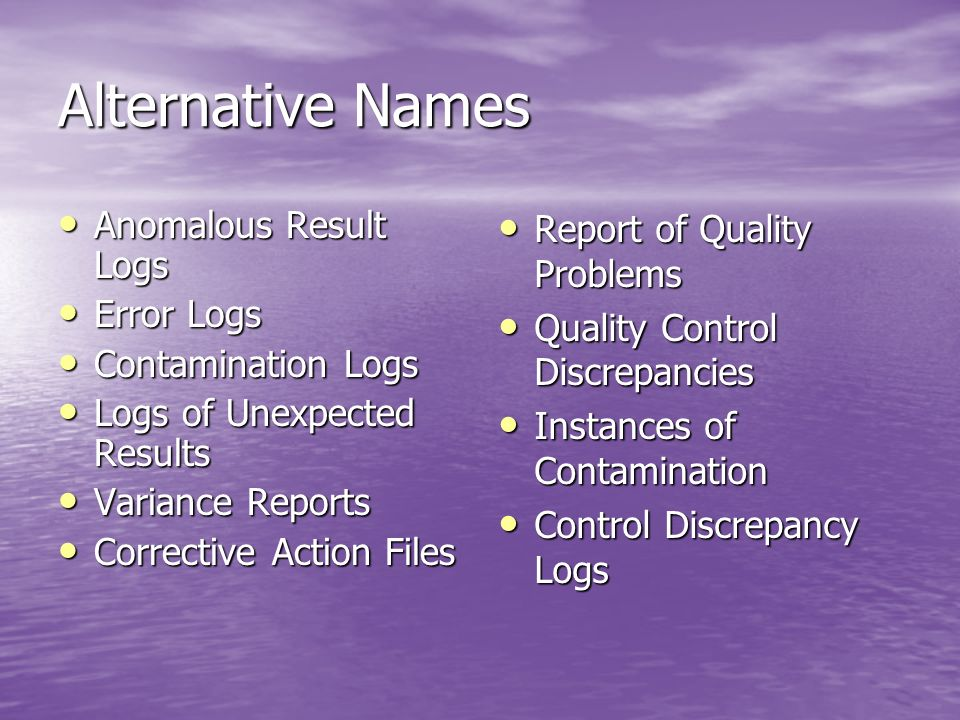 Alternative Names Anomalous Result Logs Error Logs Contamination Logs