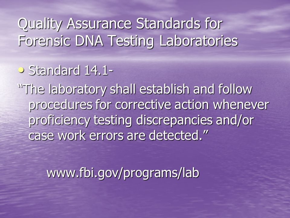 Quality Assurance Standards for Forensic DNA Testing Laboratories