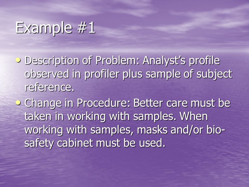 Example #1 Description of Problem: Analyst's profile observed in profiler plus sample of subject reference.