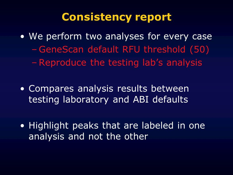 Consistency report We perform two analyses for every case