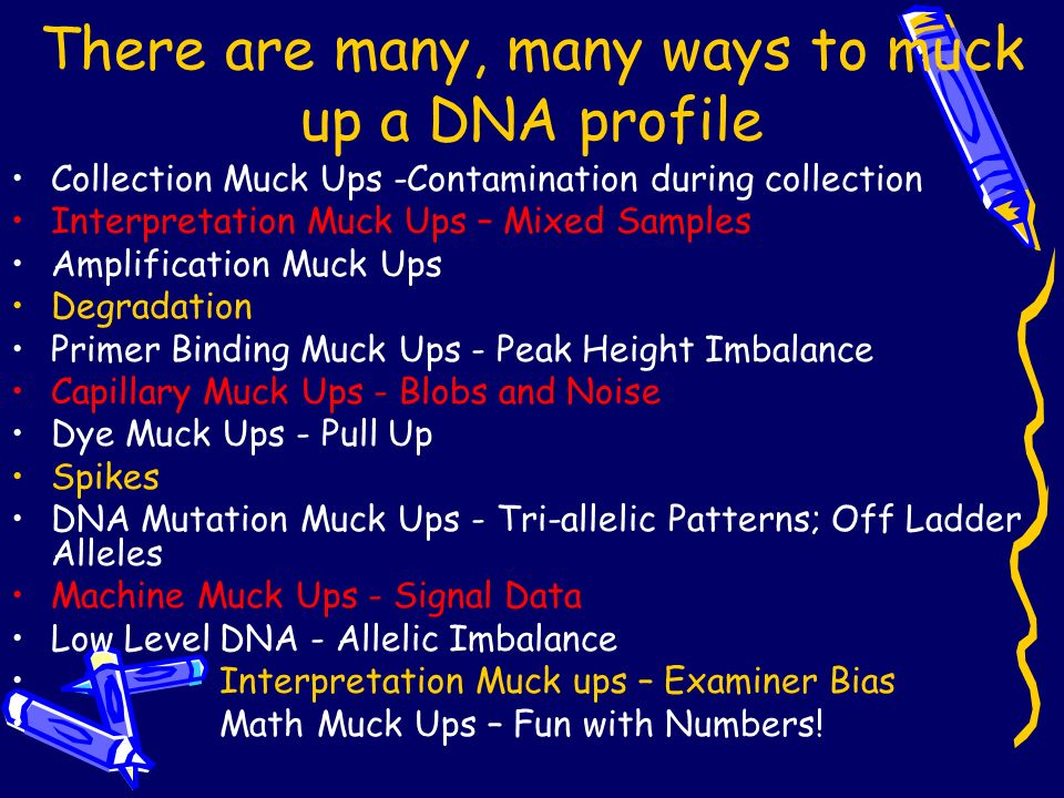 There are many, many ways to muck up a DNA profile