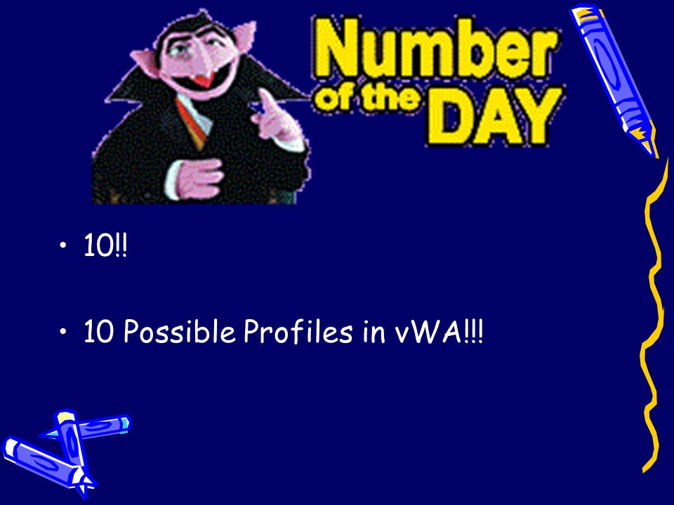 10!! 10 Possible Profiles in vWA!!!