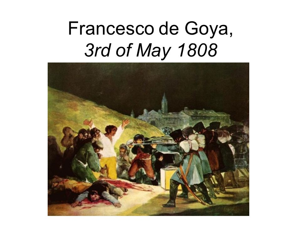 Francesco de Goya, 3rd of May 1808