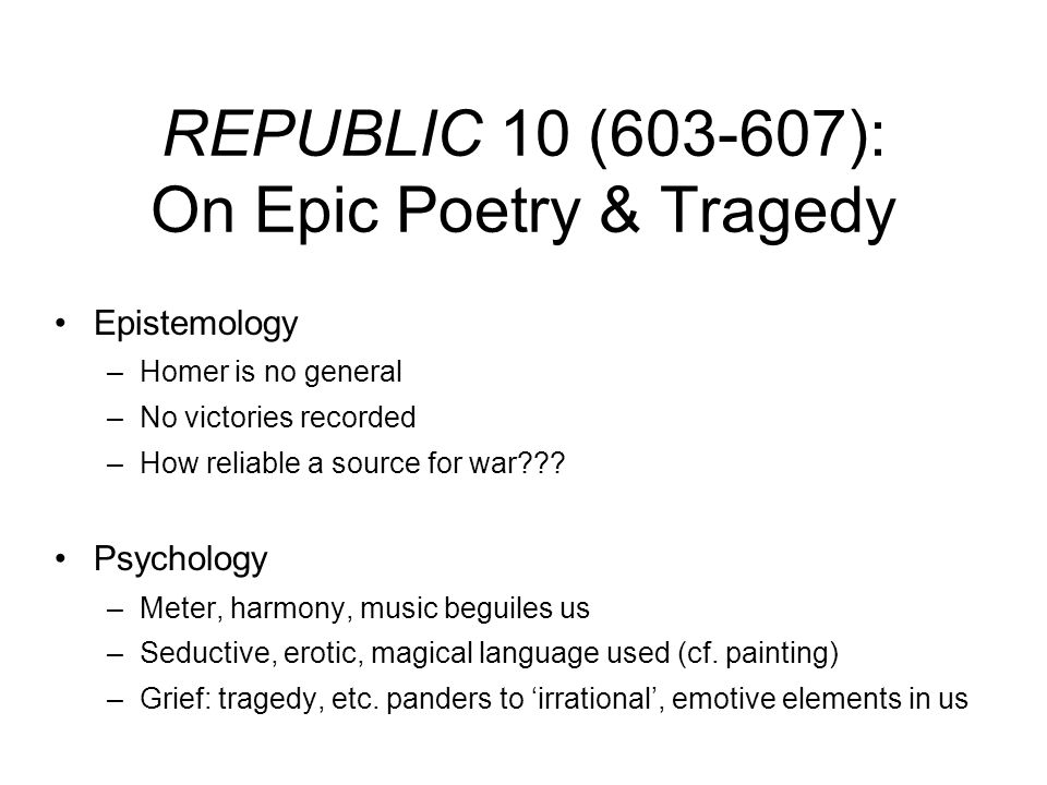 REPUBLIC 10 ( ): On Epic Poetry & Tragedy