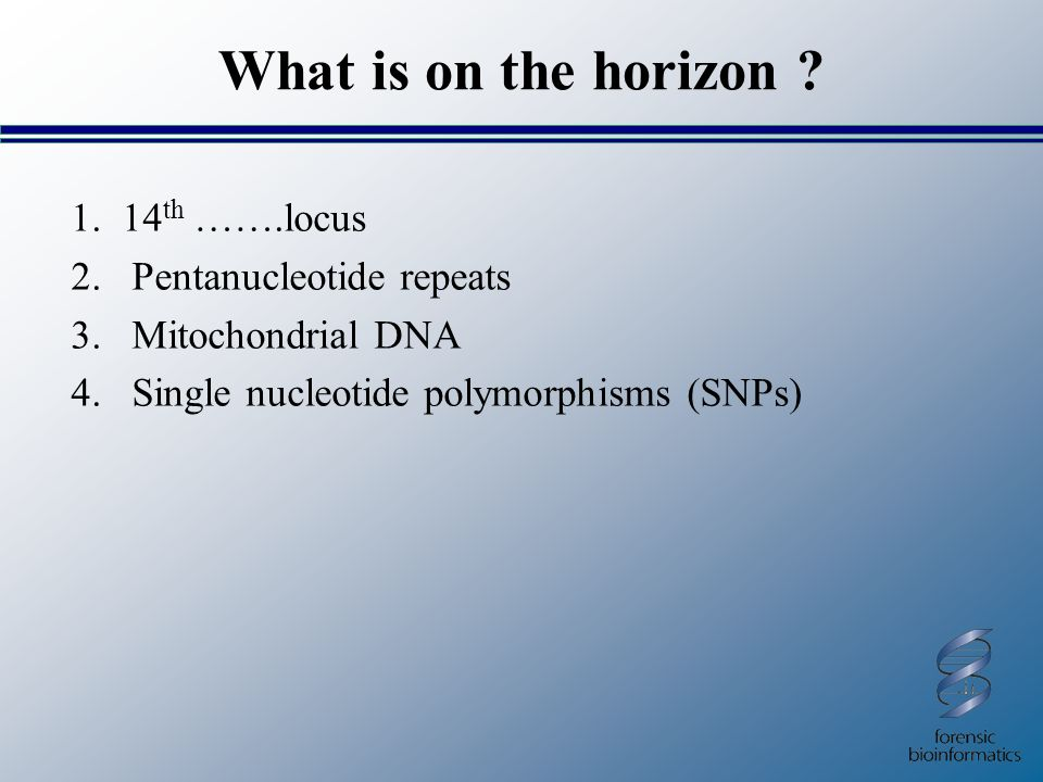 What is on the horizon 1. 14th …….locus 2. Pentanucleotide repeats