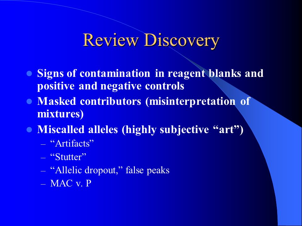 Review Discovery Signs of contamination in reagent blanks and positive and negative controls. Masked contributors (misinterpretation of mixtures)