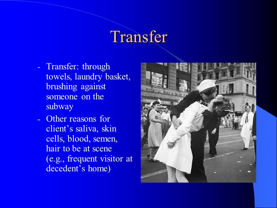 Transfer Transfer: through towels, laundry basket, brushing against someone on the subway.