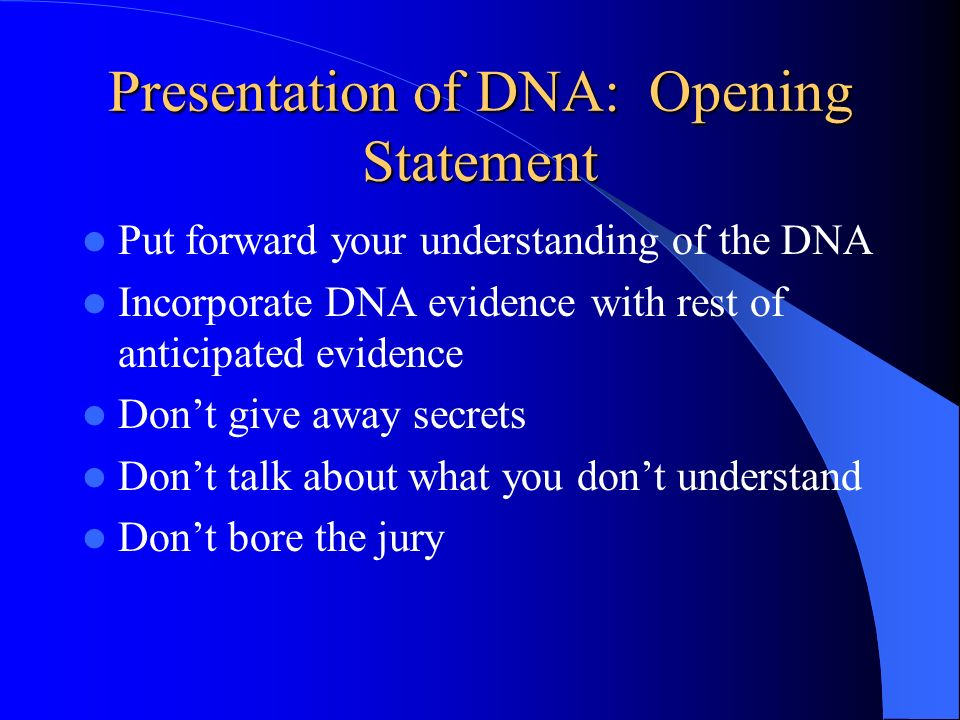 Presentation of DNA: Opening Statement