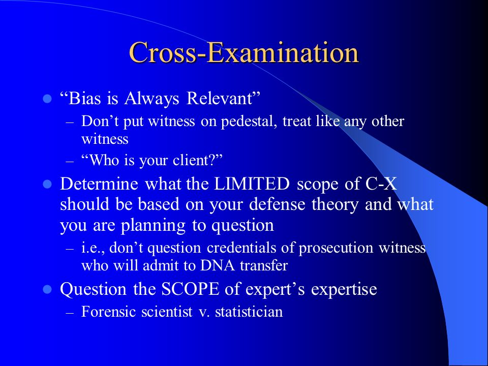 Cross-Examination Bias is Always Relevant