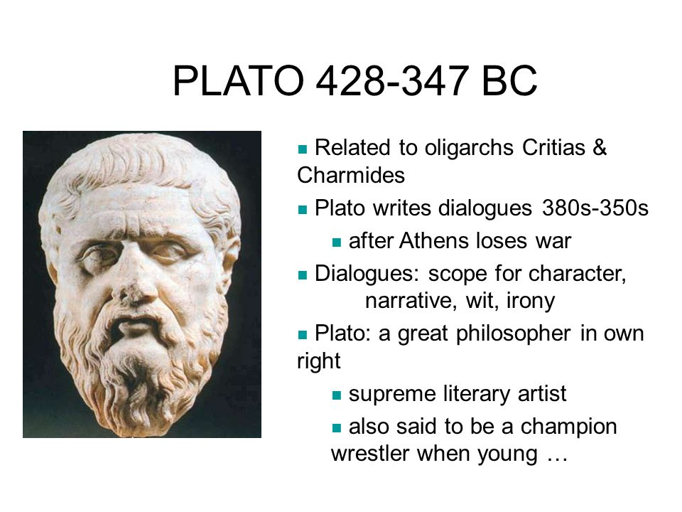 PLATO 428-347 BC Related to oligarchs Critias & Charmides