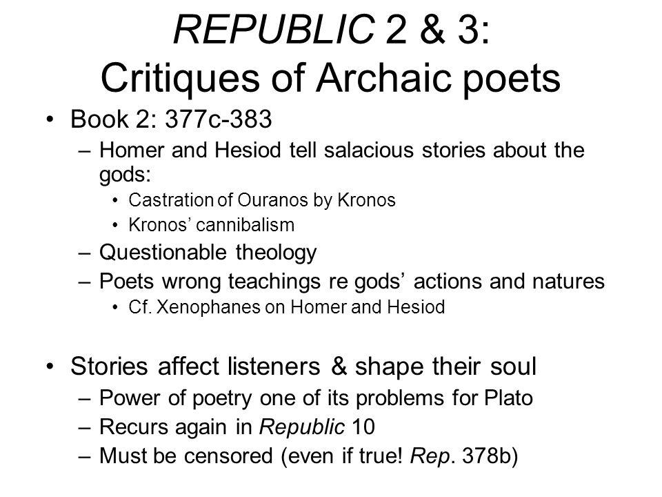REPUBLIC 2 & 3: Critiques of Archaic poets