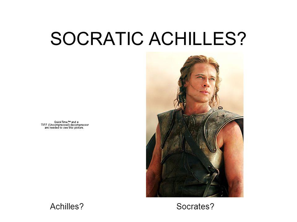 SOCRATIC ACHILLES Achilles Socrates