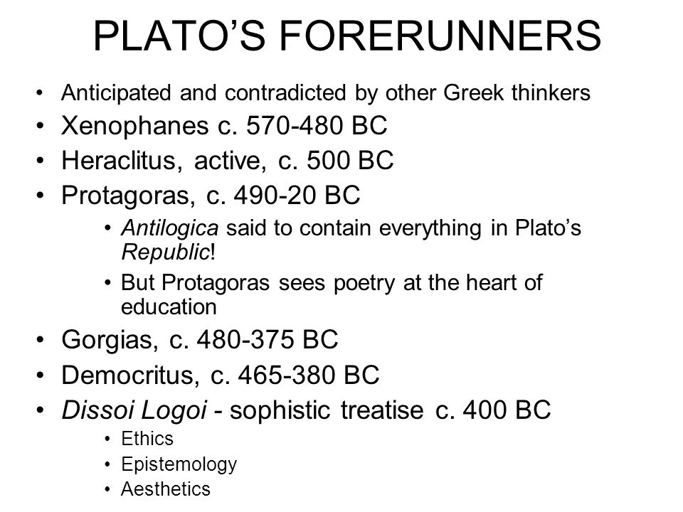 PLATO'S FORERUNNERS Xenophanes c. 570-480 BC