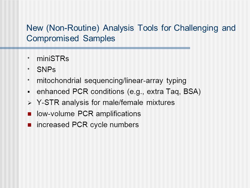 New (Non-Routine) Analysis Tools for Challenging and Compromised Samples
