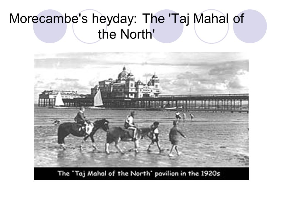 Morecambe s heyday: The Taj Mahal of the North