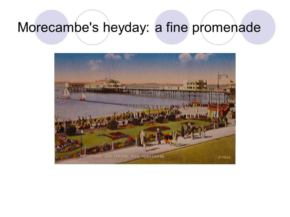 Morecambe s heyday: a fine promenade