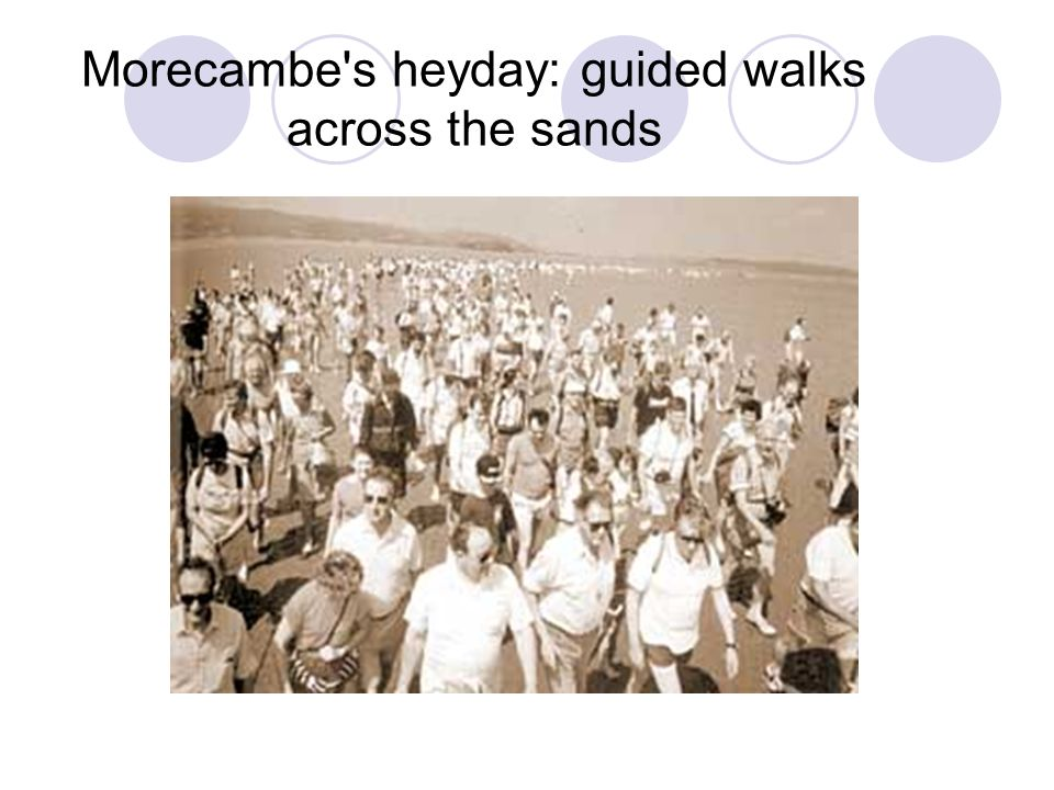 Morecambe s heyday: guided walks across the sands