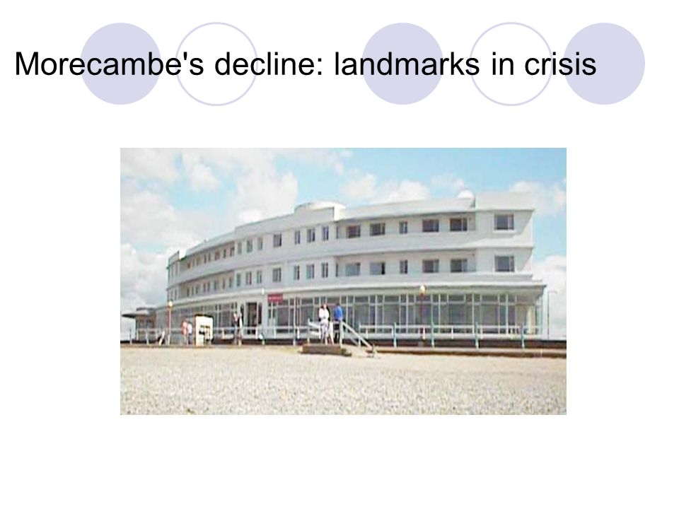 Morecambe s decline: landmarks in crisis